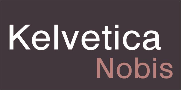 Download Kelvetica Nobis font (typeface)