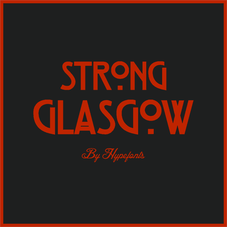 Download Strong Glasgow font (typeface)