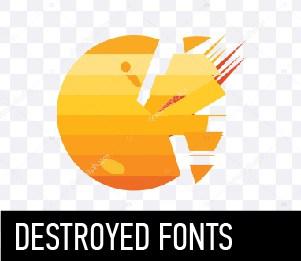DESTROYED FONTS